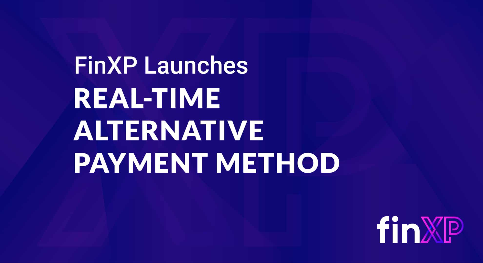 FinXP launches new Real-Time alternative payment method