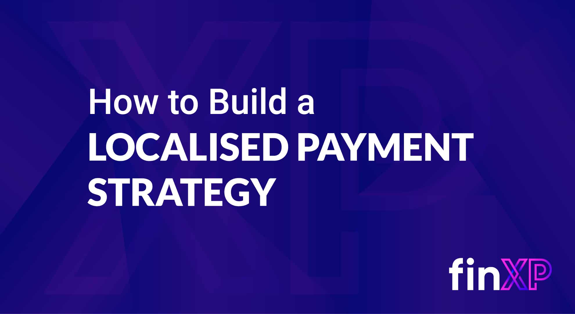 Global Payments: Building Local Payments Strategies